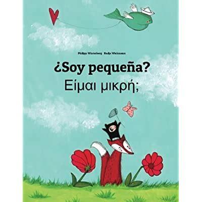 Soy Pequena Eimai Mikre Libro Infantil Ilustrado Espanol Griego Edicion Bilingue