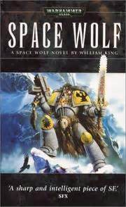 Space Wolf Warhammer 40 000 Novels By William King 2003 11 18