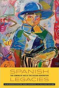 Spanish Legacies The Coming Of Age Of The Second Generation English Edition