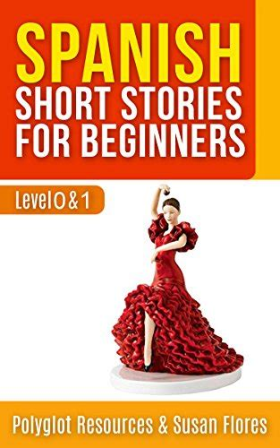Spanish Short Stories For Beginners 2in1 Level 0 And 1 In One Book English Edition