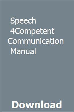 Speech 4competent Communication Manual