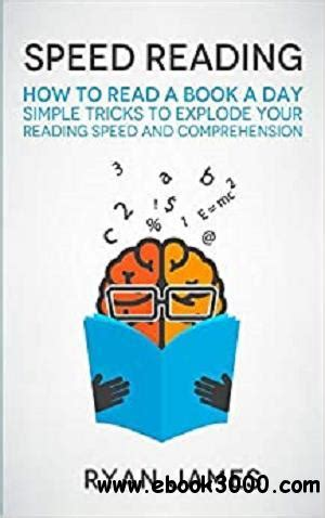 Speed Reading How To Read A Book A Day Simple Tricks To Explode Your Reading Speed And Comprehension Accelerated Learning Series 2 English Edition