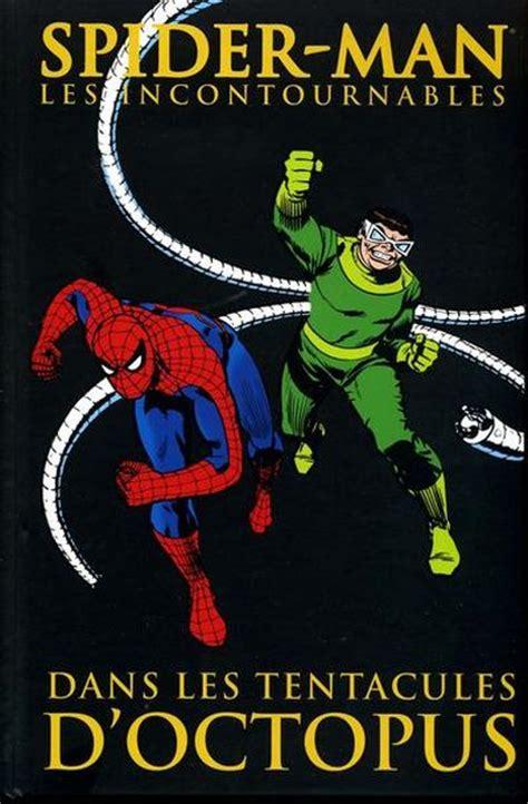 Spider Man Les Incontournables N 5 Dans Les Tentacules D Octopus