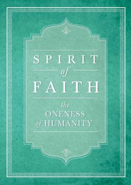 Spirit Of Faith The Oneness Of Humanity