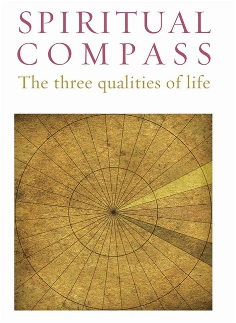 Spiritual Compass The Three Qualities Of Life