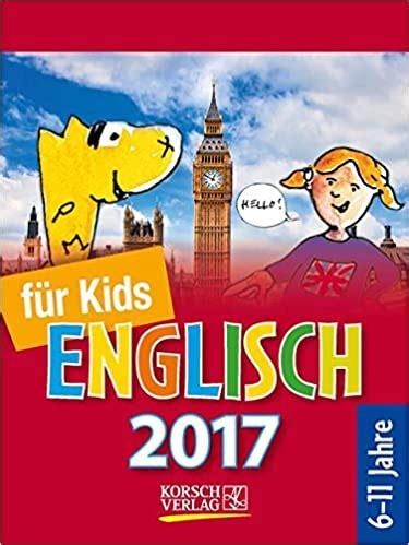 Sprachkalender Englisch Fur Kids 2017 Tages Abreiskalender