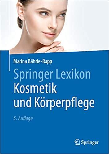 Springer Lexikon Kosmetik Und Korperpflege German Edition
