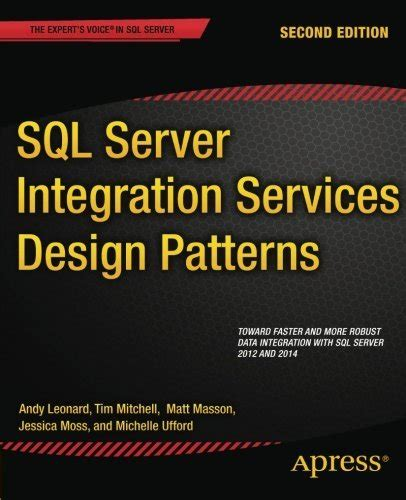 Sql Server Integration Services Design Patterns By Tim Mitchell 2014 12 18