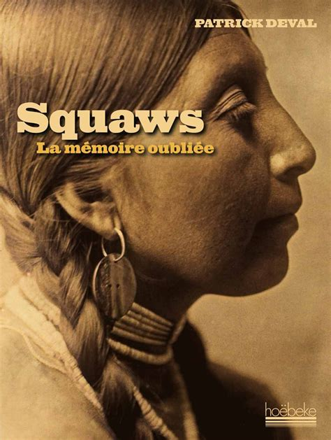 Squaws La Memoire Oubliee