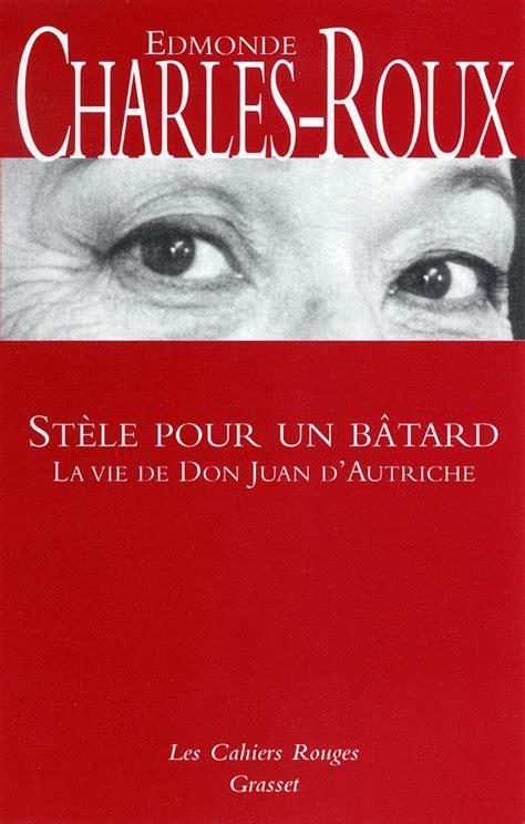 Stèle pour un bâtard : (*) (Les Cahiers Rouges)