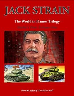 Stalin S War Volume One The World In Flames Trilogy English Edition