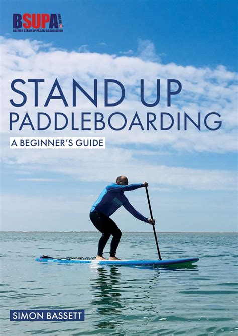 Stand Up Paddleboarding A Beginner S Guide Learn To Sup English Edition