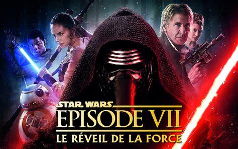 Star Wars Episode Vii Le Reveil De La Force