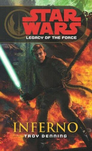 Star Wars Legacy Of The Force Vi Inferno By Troy Denning 4 Oct 2007 Paperback