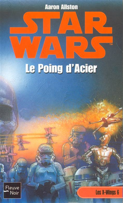 Star Wars Les X Wings Tome 6 Le Poing Dacier