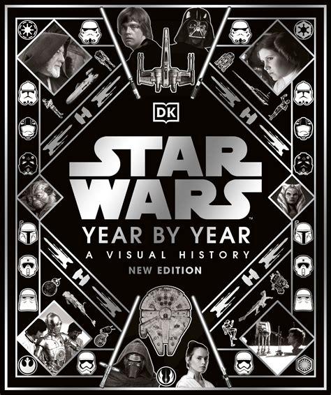 Star Wars Year By Year A Visual History