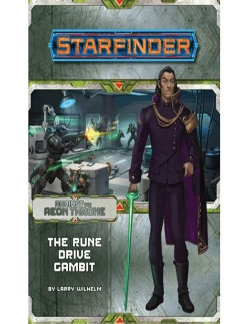 Starfinder Adventure Path: The Rune Drive Gambit (Against the Aeon Throne 3 of 3)