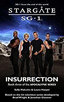 Stargate Sg 1 Insurrection Book Three In The Apocalypse Series