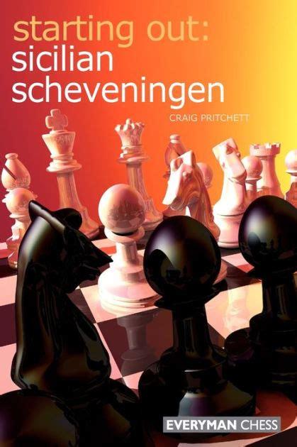 Starting Out Sicilian Scheveningen English Edition