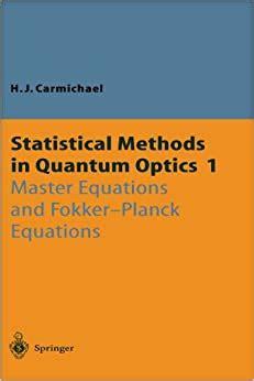 Statistical Methods In Quantum Optics 1: Master Equations And Fokker Planck Equations