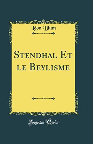 Stendhal Et Le Beylisme Classic Reprint