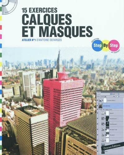Step By Step 15 Exercices Calques Et Masques Atelier N1 D Antoine Defarges