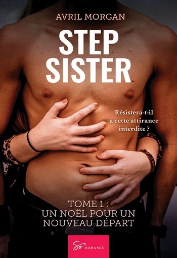 Step Sister Un Noel Pour Un Nouveau Depart
