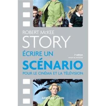 Story Ecrire Un Scenario Pour Le Cinema Et La Television