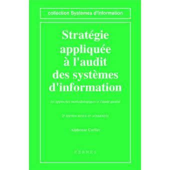 Stratégie appliquée à l'audit des systèmes d'information : Les approches méthodologiques et l'audit qualité