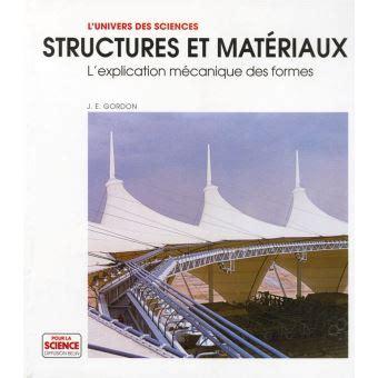Structures Et Materiaux Lexplication Mecanique Des Formes