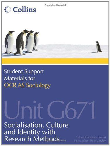 Student Support Materials For Sociology Ocr As Sociology Unit G671 Socialization Culture And Identity With Research Methods