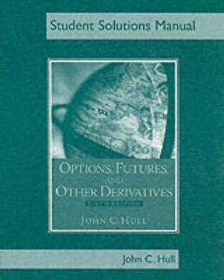Students Solutions Manual For Options Futures And Other Derivatives Sixth Edition