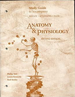 Study Guide To Accompany Seeley Stephens Tate Anatomy And Physiology