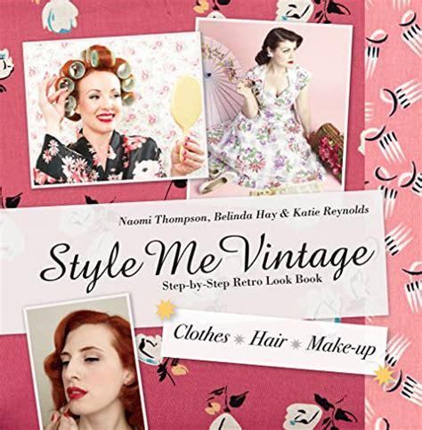 Style Me Vintage Step By Step Retro