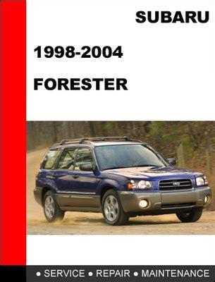 Subaru Forester 1998 To 2004 Factory Service Repair Manual