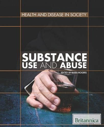 Substance Use And Abuse Health And Disease In Society