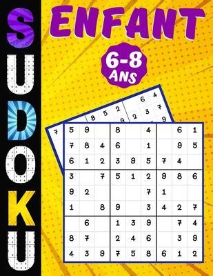 Lire Sudoku Enfant 6 8 Ans Jeux Pour Jouer En Famille 200 Grilles Niveau Facile Avec Instructions Et Solutions Pour Garcons Et Filles Livres