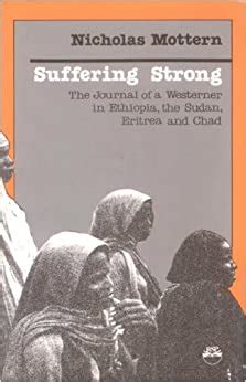 Suffering Strong: The Journal of a Westerner in Ethiopia, the Sudan, Eritrea, and Chad (Current Issues Series)