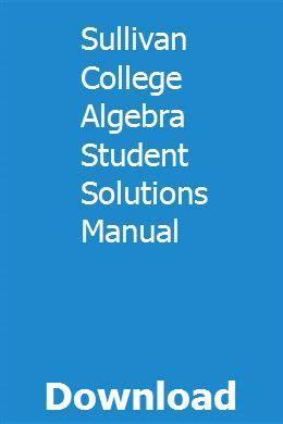 Sullivan College Algebra Student Solutions Manual