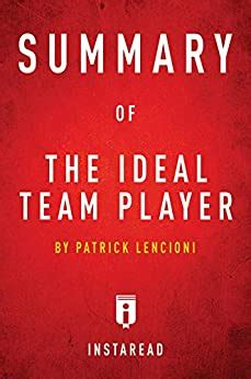 Summary Of The Ideal Team Player By Patrick Lencioni Includes Analysis English Edition