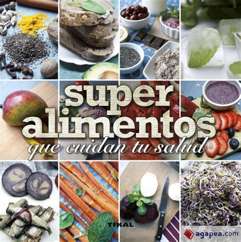 Superalimentos Que Cuidan Tu Salud Comer Sano Vivir Sano