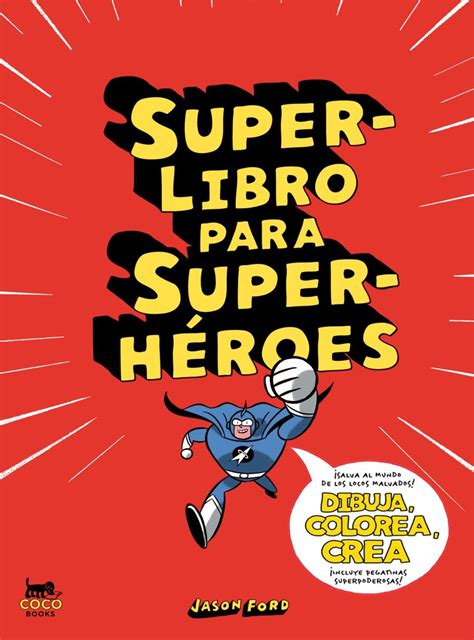 Superlibro Para Superheroes Dibuja Colorea Crea