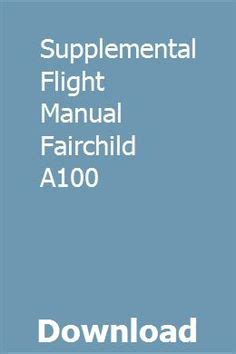 Supplemental Flight Manual Fairchild A100