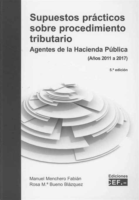 Supuestos Practicos Sobre Procedimiento Tributario Agente De La Hacienda Publica Anos 2011 A 2017