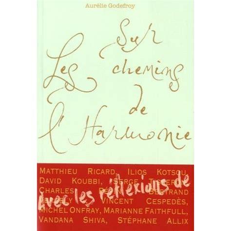 Sur Les Chemins De Lharmonie Sagesses Eternelles Et Regards Contemporains