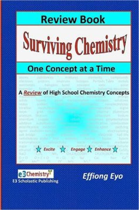 Surviving Chemistry One Concept At A Time Review Book A Review Of High School Chemistry Concepts By Effiong