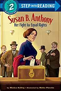 Susan B Anthony Her Fight For Equal Rights Step Into Reading English Edition
