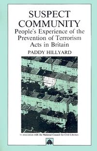 Suspect Community People S Experience Of The Prevention Of Terrorism Acts In Britain