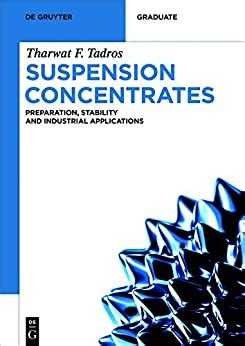 Suspension Concentrates Preparation Stability And Industrial Applications De Gruyter Textbook