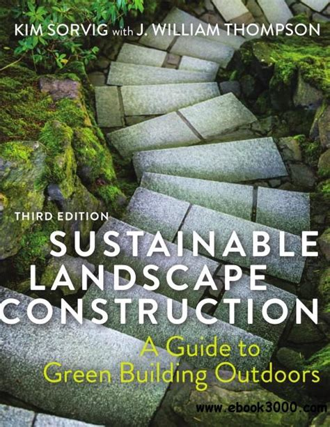 Sustainable Landscape Construction A Guide To Green Building Outdoors Second Edition English Edition